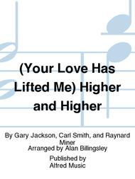 (Your Love Has Lifted Me) Higher and Higher