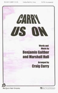 Carry Us On