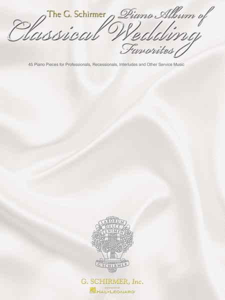 The G. Schirmer Piano Album of Wedding Classics