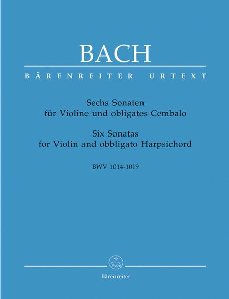Six Sonatas for Violin and Harpsichord obbligato BWV 1014-1019
