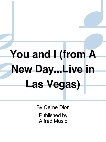 You and I (from A New Day...Live in Las Vegas)