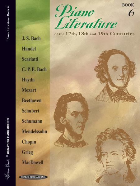 Piano Literature of the 17th, 18th, and 19th Centuries, Book 6