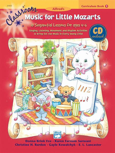 Classroom Music for Little Mozarts -- Curriculum Book & CD, Book 1