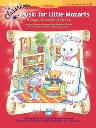 Classroom Music for Little Mozarts -- The Big Music Book, Book 1