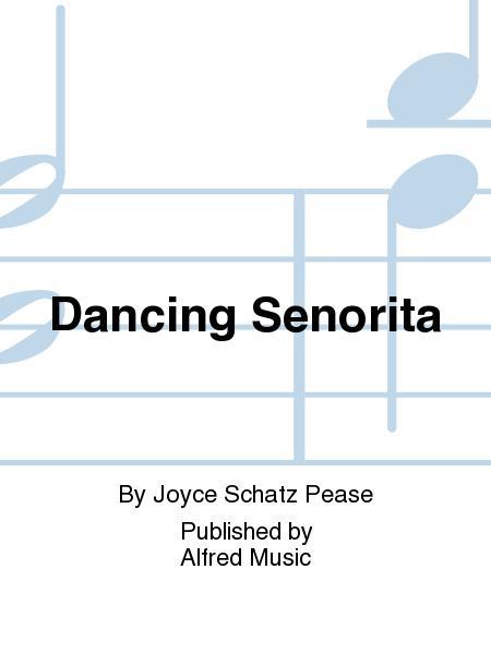Dancing Senorita Sheet Music By Joyce Schatz Pease Sheet Music Plus