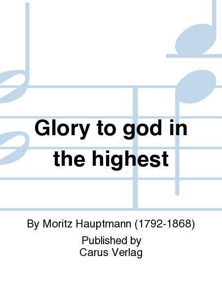 Glory to god in the highest (Ehre sei Gott in der Hohe)