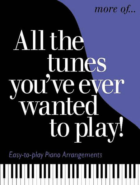 More of All the Tunes You've Ever Wanted to Play