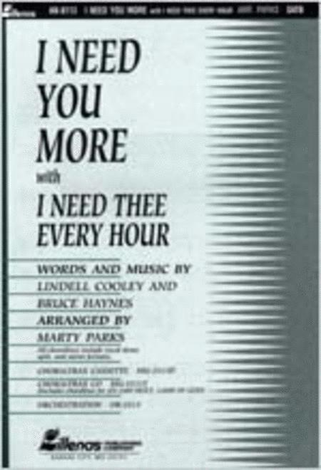 I Need You More with I Need Thee Every Hour (Anthem)