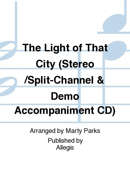 The Light of That City (Stereo/Split-Channel & Demo Accompaniment CD)