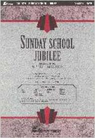 Sunday School Jubilee/There Is A River (Lillenas Choraltrax CD #16)