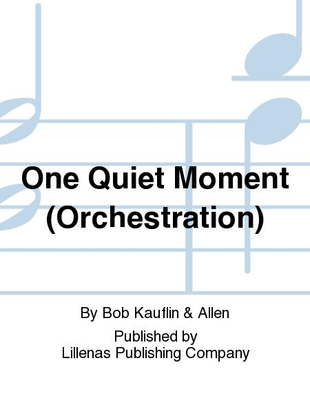 One Quiet Moment (Orchestration)