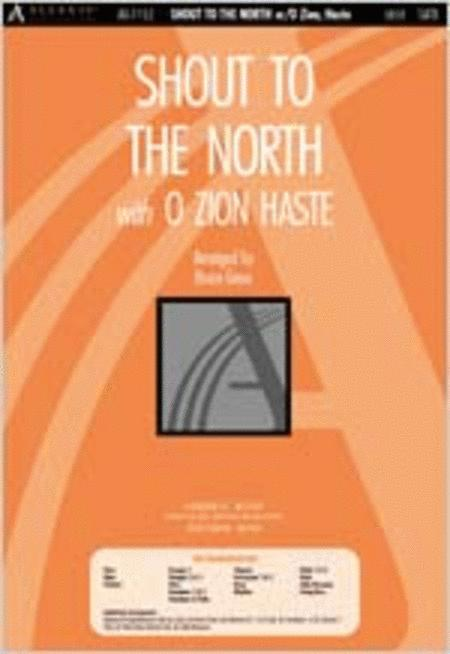 Shout to the North with O Zion, Haste (Anthem)