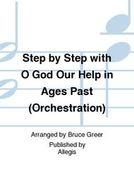 Step by Step with O God Our Help in Ages Past (Orchestration)