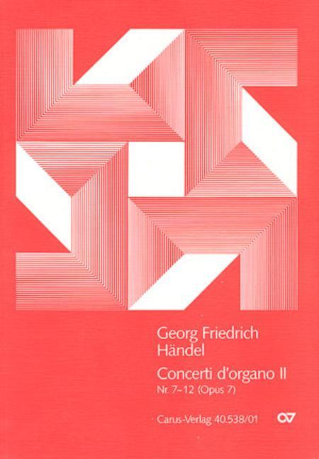 Handel: Concerti d'organo Nr.7-12