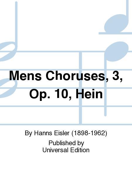 Mens Choruses, 3, Op. 10, Hein
