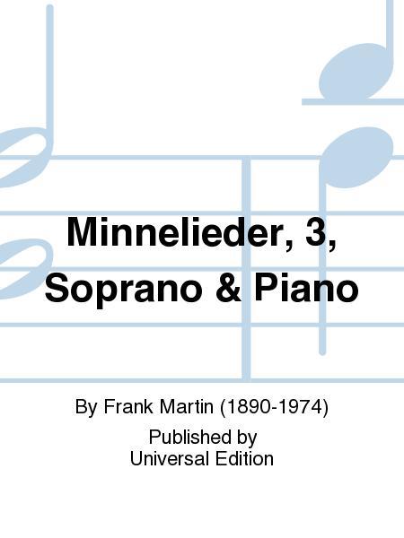 Minnelieder, 3, Soprano & Piano