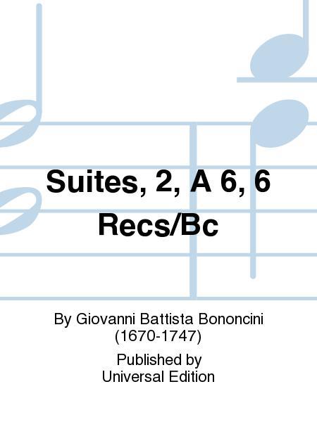 Suites, 2, A 6, 6 Recs/Bc