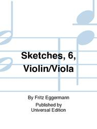 Sketches, 6, Violin/Viola