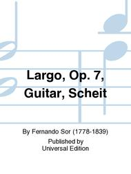 Largo, Op. 7, Guitar, Scheit