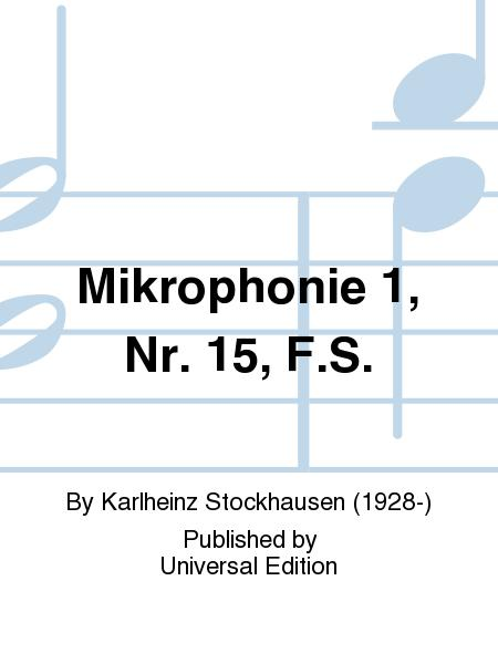 Mikrophonie 1, Nr. 15, F.S.