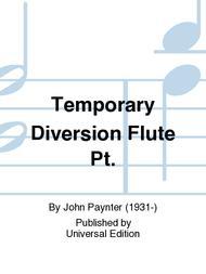 Temporary Diversion Flute Pt.