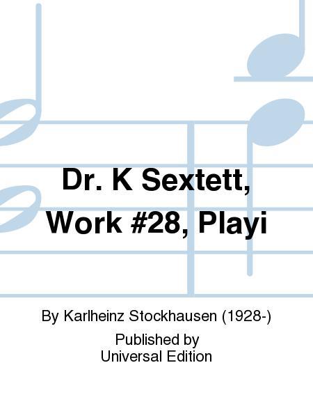 Dr. K Sextett No.28