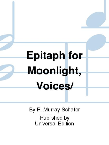 Epitaph For Moonlight, Voices/