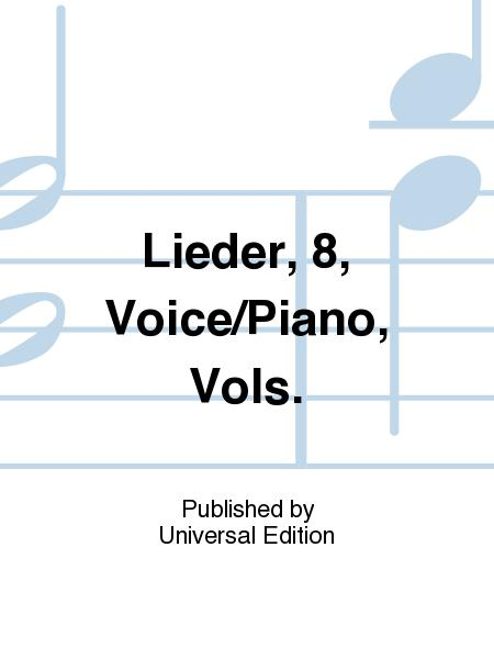 Lieder, 8, Voice/Piano, Vols.