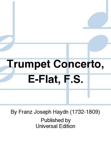 Trumpet Concerto, E-flat, F.S.