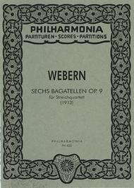 Six Bagatelles, Op. 9