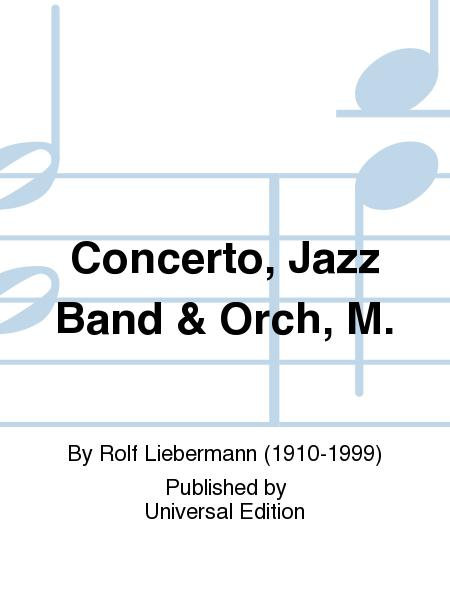 Concerto, Jazz Band & Orch, M.