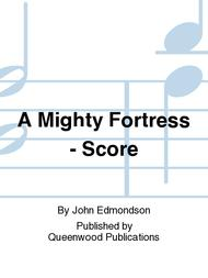 A Mighty Fortress - Score