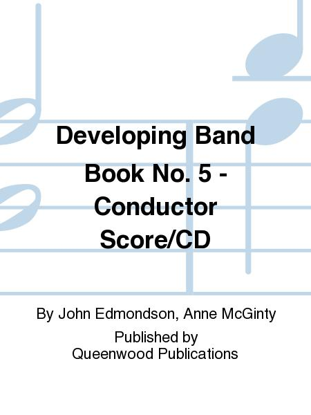 Developing Band Book No. 5 - Conductor Score/CD