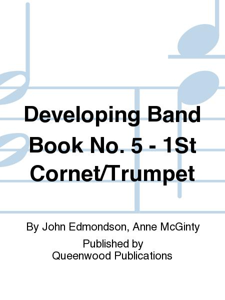 Developing Band Book No. 5 - 1St Cornet/Trumpet