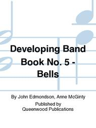 Developing Band Book No. 5 - Bells