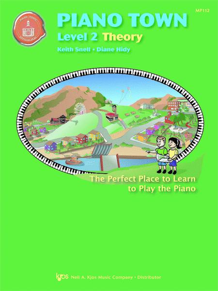 Piano Town, Theory - Level 2 By Keith Snell And Diane Hidy