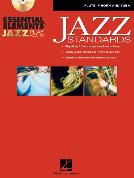 Essential Elements Jazz Play-Along - Jazz Standards (Flute, F Horn and Tuba B.C.)