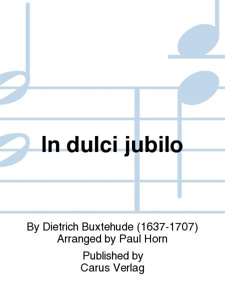 In dulci jubilo (Nun singet und seid froh)
