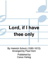 Lord, if I have thee only (Herr, wenn ich nur dich habe)