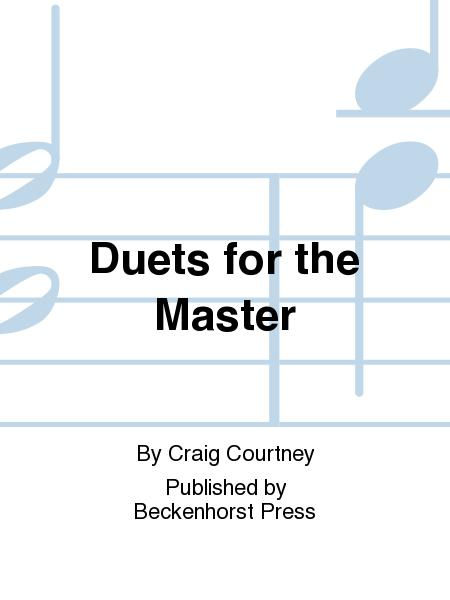 Duets for the Master