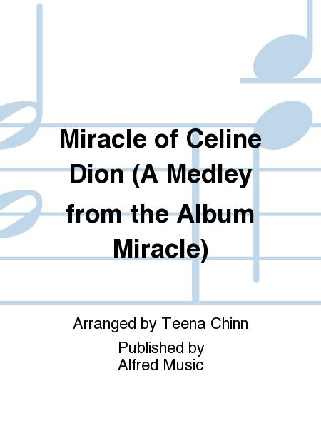 Miracle of Celine Dion (A Medley from the Album Miracle)