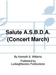 Salute A.S.B.D.A. (Concert March)