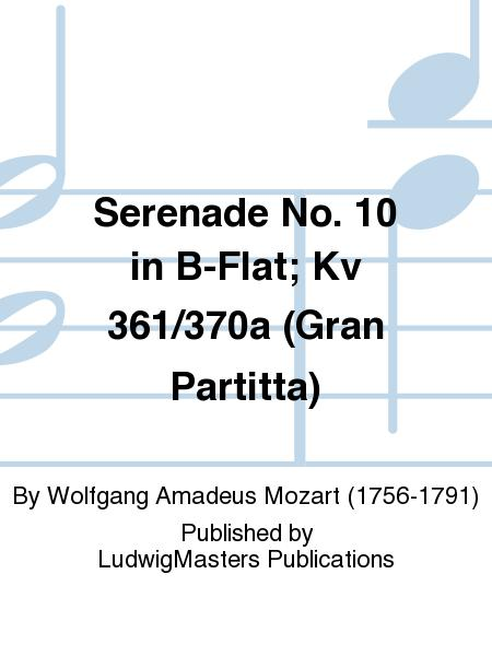 Serenade No. 10 in B-Flat; Kv 361/370a (Gran Partitta)