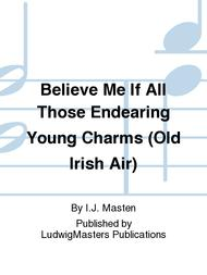 Believe Me If All Those Endearing Young Charms (Old Irish Air)