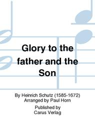 Glory to the father and the Son (Ehre sei dem Vater und dem Sohn)