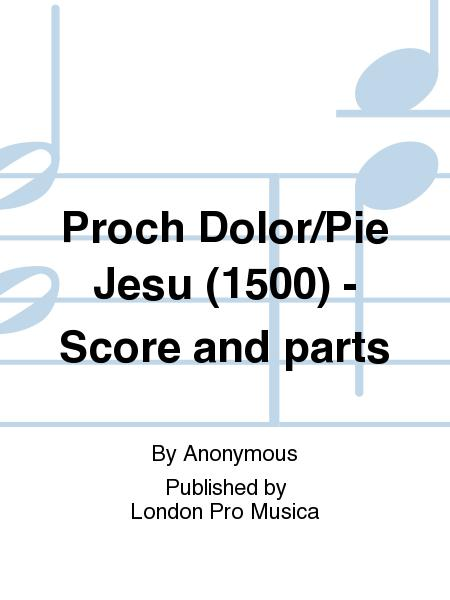 Proch Dolor/Pie Jesu (1500) - Score and parts