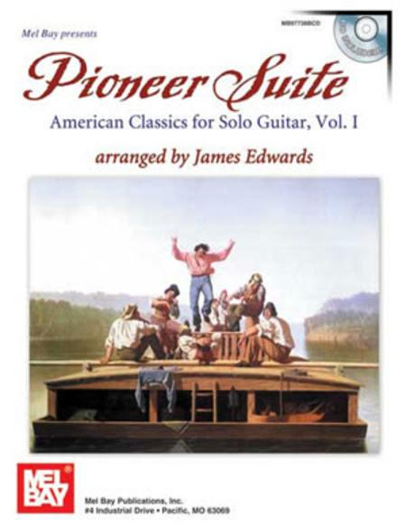 Pioneer Suite: American Classics for Solo Guitar, Vol. 1