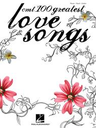 CMT's 100 Greatest Love Songs Sheet Music By Various - Sheet Music Plus