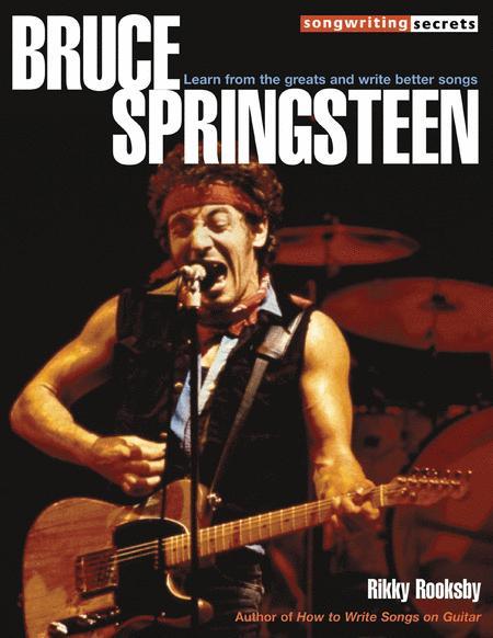 Bruce Springsteen - Songwriting Secrets
