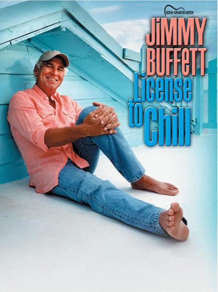 Jimmy Buffett -- License to Chill